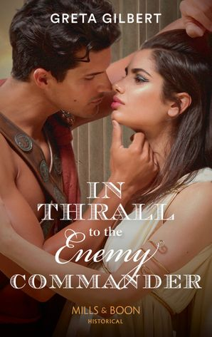 In Thrall To The Enemy Commander Paperback  by Greta Gilbert