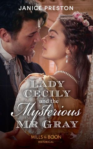Lady Cecily And The Mysterious Mr Gray (The Beauchamp Betrothals, Book 3) Paperback  by Janice Preston