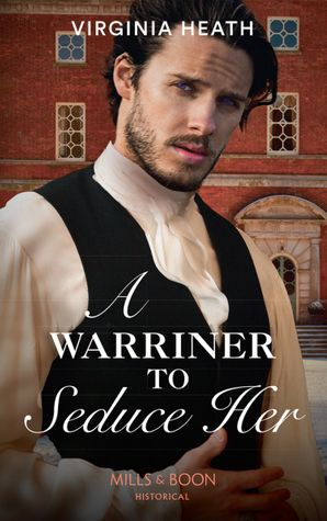 A Warriner To Seduce Her (The Wild Warriners, Book 4) Paperback  by Virginia Heath