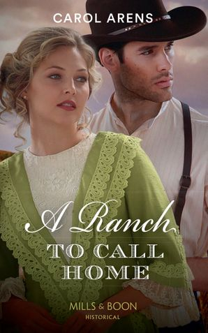 A Ranch To Call Home Paperback  by Carol Arens