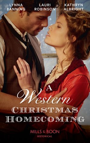 A Western Christmas Homecoming: Christmas Day Wedding Bells / Snowbound in Big Springs / Christmas with the Outlaw Paperback  by Lynna Banning