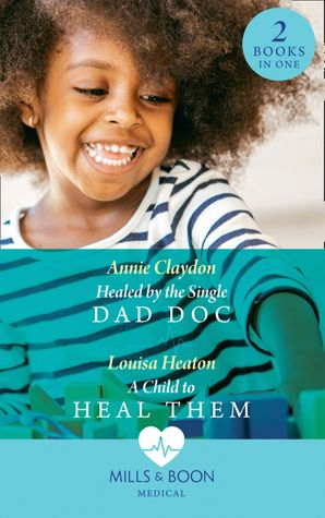 Healed By The Single Dad Doc Paperback  by Annie Claydon