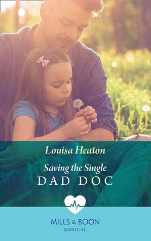 Saving The Single Dad Doc Paperback  by Louisa Heaton