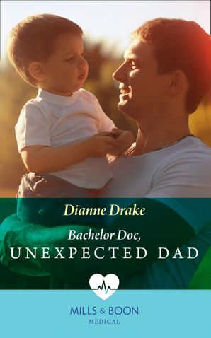Bachelor Doc, Unexpected Dad Paperback  by Dianne Drake