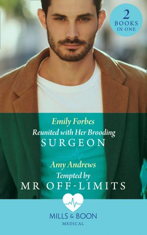 Reunited With Her Brooding Surgeon: Reunited with Her Brooding Surgeon (Nurses in the City) / Tempted by Mr Off-Limits (Nurses in the City) Paperback  by Emily Forbes