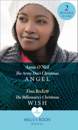 The Army Doc's Christmas Angel: The Army Doc's Christmas Angel (Hope Children's Hospital) / The Billionaire's Christmas Wish (Hope Children's Hospital) Paperback  by Annie O'Neil
