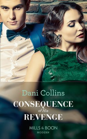 Consequence Of His Revenge (One Night With Consequences, Book 40) Paperback  by Dani Collins