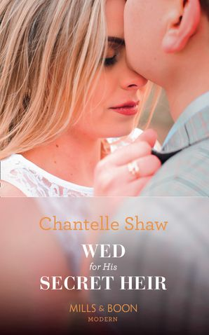 Wed For His Secret Heir (Secret Heirs of Billionaires, Book 15) Paperback  by Chantelle Shaw