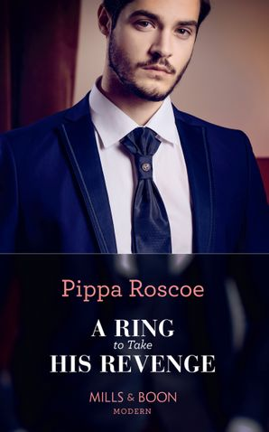 A Ring To Take His Revenge (The Winners' Circle, Book 1) Paperback  by Pippa Roscoe