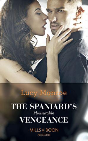 The Spaniard's Pleasurable Vengeance Paperback  by Lucy Monroe