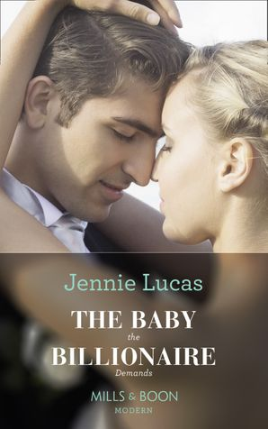 The Baby The Billionaire Demands (Secret Heirs of Billionaires, Book 18) Paperback  by Jennie Lucas
