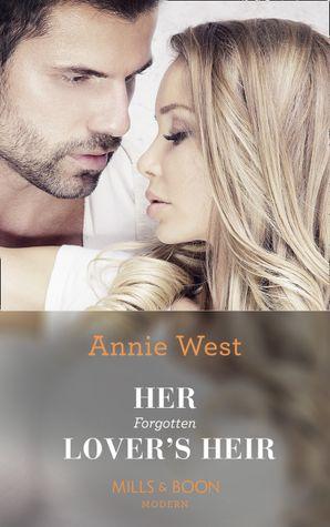 Her Forgotten Lover's Heir Paperback  by Annie West