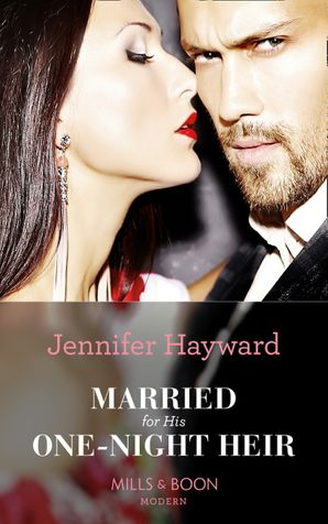 Married For His One-Night Heir (Secret Heirs of Billionaires, Book 19) Paperback  by Jennifer Hayward