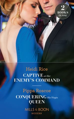 Captive At Her Enemy's Command: Captive at Her Enemy's Command / Conquering His Virgin Queen (Mills & Boon Modern) Paperback  by Heidi Rice