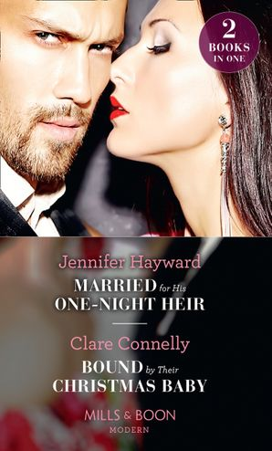 Married For His One-Night Heir: Married for His One-Night Heir (Secret Heirs of Billionaires) / Bound by Their Christmas Baby (Christmas Seductions) (Mills & Boon Modern) Paperback  by