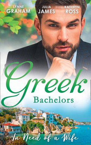 Greek Bachelors: In Need Of A Wife: Christakis's Rebellious Wife / Greek Tycoon, Waitress Wife / The Mediterranean's Wife by Contract Paperback  by Lynne Graham