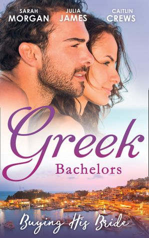 Greek Bachelors: Buying His Bride: Bought: The Greek's Innocent Virgin / His for a Price / Securing the Greek's Legacy Paperback  by Sarah Morgan