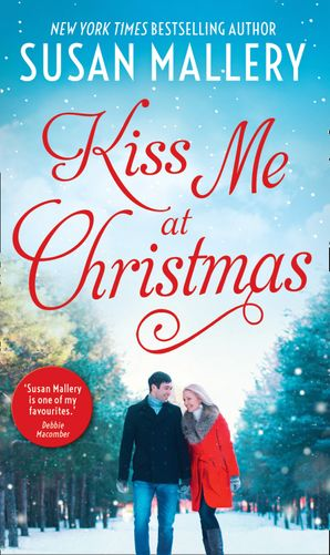 Kiss Me At Christmas: Marry Me at Christmas / A Kiss in the Snow (Fool's Gold) Paperback  by Susan Mallery