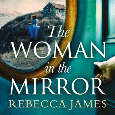 The Woman In The Mirror - Rebecca James, Read by Charlotte Newton-John and Katharine Mangold