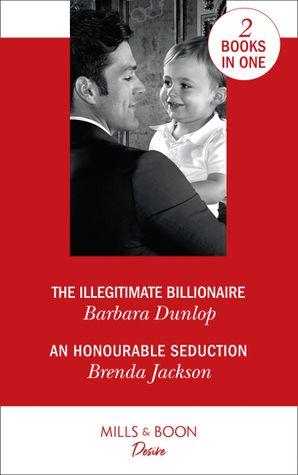 the-illegitimate-billionaire-the-illegitimate-billionaire-billionaires-and-babies-an-honourable-seduction-the-westmoreland-legacy