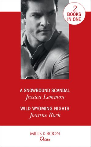 A Snowbound Scandal: A Snowbound Scandal / Wild Wyoming Nights Paperback  by Jessica Lemmon