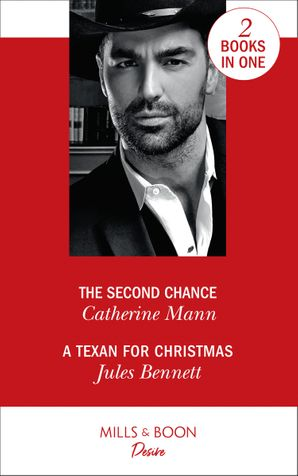 The Second Chance: The Second Chance (Alaskan Oil Barons) / A Texan For Christmas (Billionaires and Babies) (Alaskan Oil Barons) Paperback  by Catherine Mann