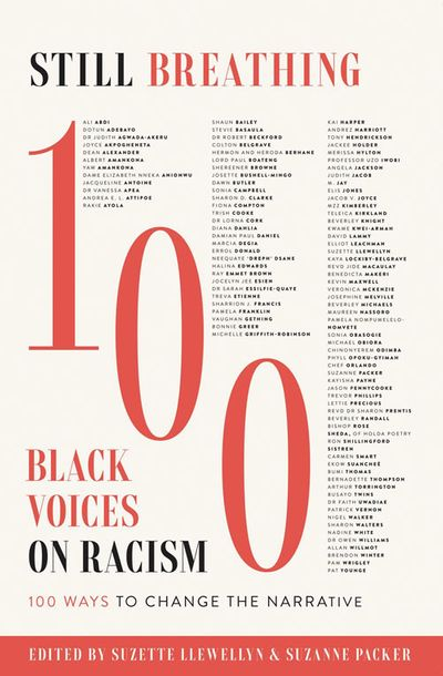 Still Breathing: 100 Black Voices on Racism – 100 Ways to Change the Narrative - Suzette Llewellyn