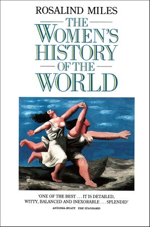 The Women's History of the World Paperback  by Rosalind Miles