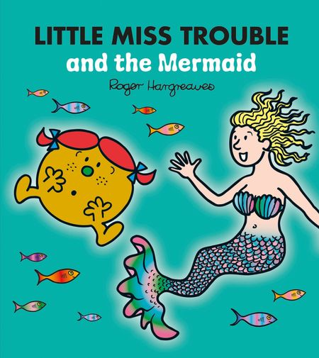 DEAN Little Miss Trouble and the Mermaid - Adam Hargreaves