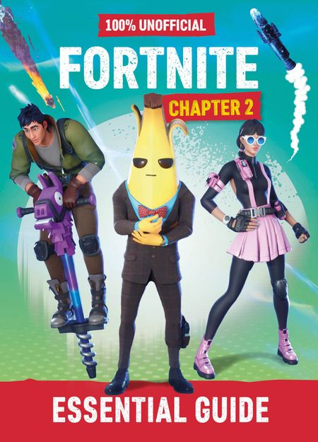 Fortnite: Essential Guide to Chapter 2 - Egmont Publishing UK and Daniel Lipscombe