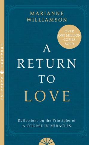 A Return to Love Paperback Thorsons Classics edition by Marianne Williamson