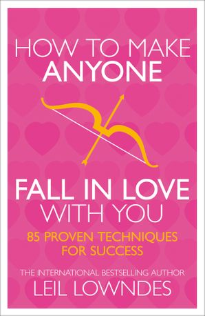 How to Make Anyone Fall in Love With You Paperback  by Leil Lowndes