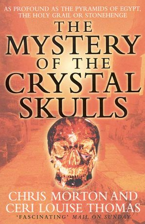 The Mystery of the Crystal Skulls Paperback  by Chris Morton