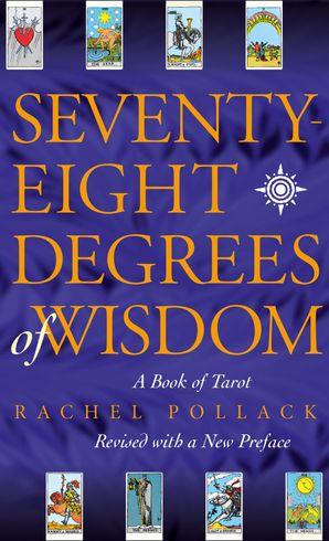 Seventy Eight Degrees of Wisdom Paperback  by Rachel Pollack