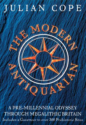 The Modern Antiquarian Hardcover  by Julian Cope
