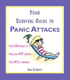 Your Survival Guide to Panic Attacks