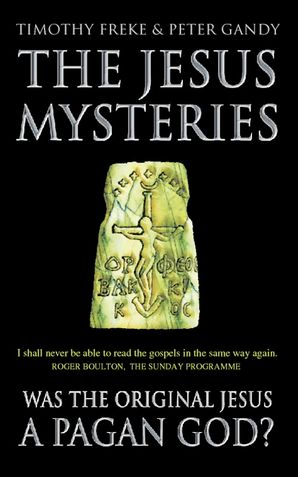 The Jesus Mysteries Paperback  by Timothy Freke