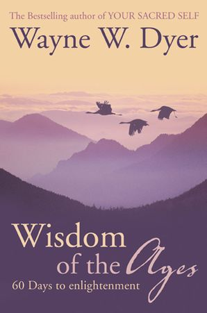 Wisdom of The Ages Paperback  by Dr. Wayne W. Dyer