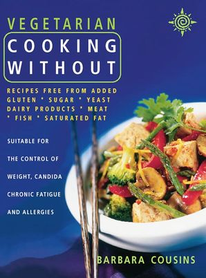 Vegetarian Cooking Without Paperback  by Barbara Cousins