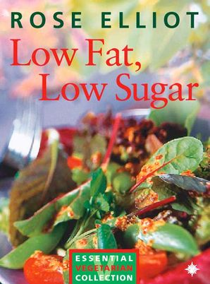 Low Fat, Low Sugar Paperback  by Rose Elliot