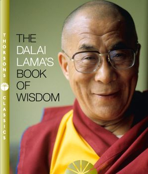 The Dalai Lama's Book of Wisdom Paperback Thorsons Classics edition by His Holiness The Dalai Lama