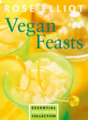 Vegan Feasts Paperback New edition by Rose Elliot