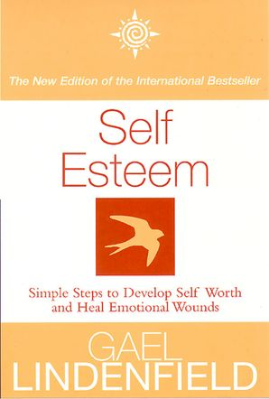 Self Esteem: Simple Steps to Develop Self-reliance and Perseverance Paperback New edition by Gael Lindenfield