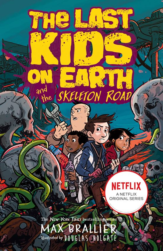 Last Kids on Earth and the Skeleton Road (The Last Kids on Earth) - Max Brallier
