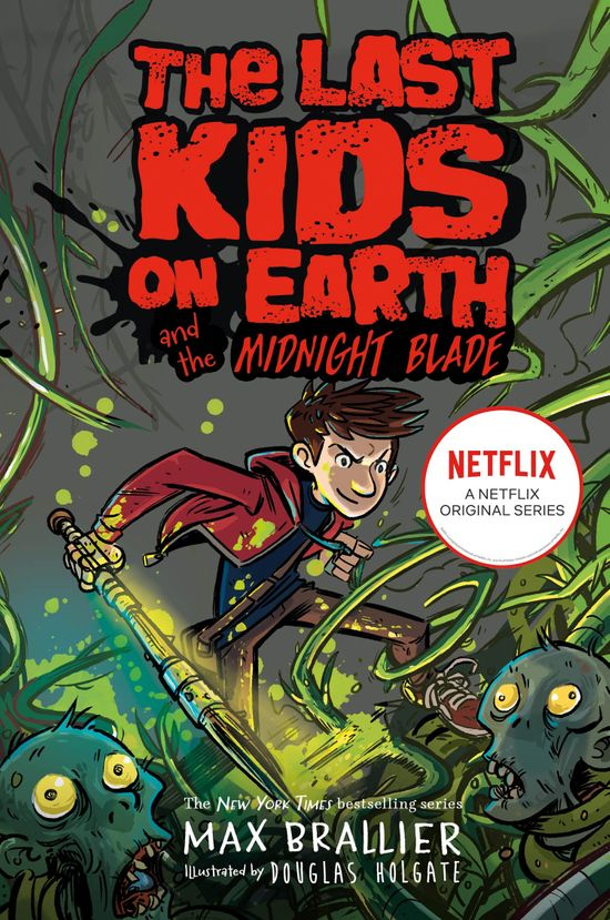 Last Kids on Earth and the Midnight Blade - Max Brallier