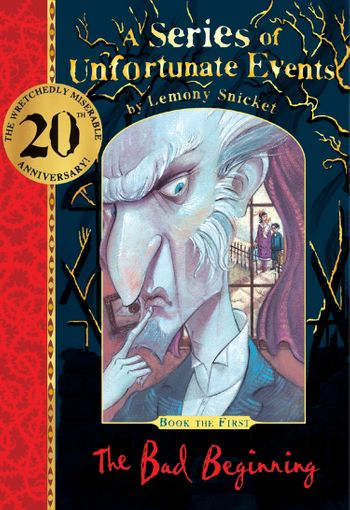 The Bad Beginning 20th anniversary gift edition (A Series of Unfortunate Events) - Lemony Snicket, Illustrated by Brett Helquist