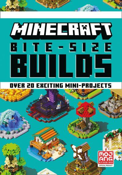 Minecraft Bite-Size Builds - Egmont Publishing UK
