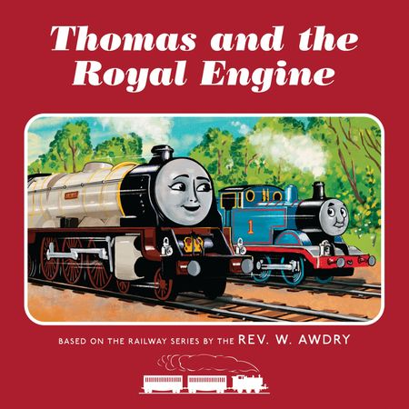 Thomas & Friends: Thomas and the Royal Engine - Rev. W. Awdry