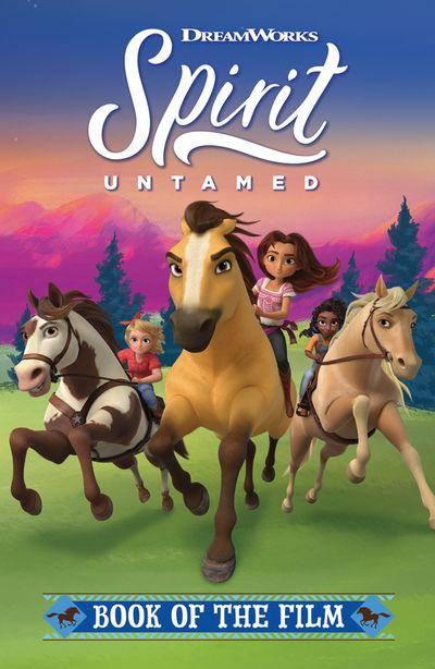 Spirit Untamed: Book of the Movie - Egmont Publishing UK