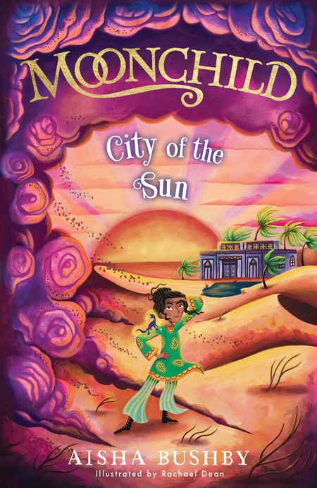 Moonchild: City of the Sun (The Moonchild series, Book 2) - Aisha Bushby, Illustrated by Rachael Dean